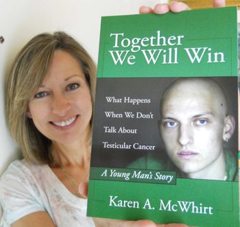 Together We Will Win What Happens When We Don't Talk About Testicular Cancer Book